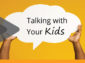 CORONAVIRUS – Healthy Habits & Talking with Kids